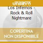 Los Infernos - Rock & Roll Nightmare cd musicale di Infernos Los
