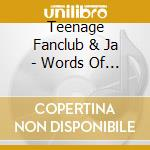 WORDS OF WISDOM AND HOPE                  cd musicale di TEENAGE FANCLUB & JA