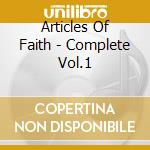 COMPLETE VOL.1                            cd musicale di ARTICLES OF FAITH