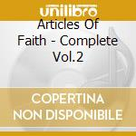 Articles Of Faith - Complete Vol.2 cd musicale di ARTICLES OF FAITH