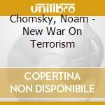 NEW WAR ON TERRORISM                      cd musicale di Noam Chomsky