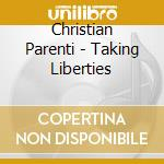 TAKING LIBERTIES: PRISONS, POLICING AND   cd musicale di Christian Parenti