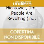 PEOPLE ARE REVOLTING (IN THE VERY BEST S  cd musicale di Jim Hightower