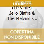 Never..-lp cd musicale di BIAFRA JELLO & MELVINS