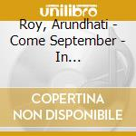 COME SEPTEMBER - IN CONVERSATION WITH HO  cd musicale di Arundhati Roy
