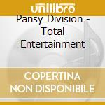 TOTAL ENTERTAINMENT                       cd musicale di Division Pansy