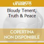 BLOUDY TENENT, TRUTH & PEACE              cd musicale di SLIM CESSNA'S AUTO C