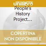PEOPLE'S HISTORY PROJECT (VOL.1)          cd musicale di Howard Zinn