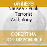 PUNK TERRORIST ANTHOLOGY (VOL.I)          cd musicale di NAUSEA