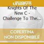 CHALLENGE TO THE COWARDS OF CHRISTENDOM   cd musicale di KNIGHTS OF THE NEW C