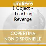 TEACHING REVENGE                          cd musicale di Object I