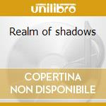 Realm of shadows cd musicale