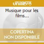 Musique pour les films... cd musicale di Georges Delerue