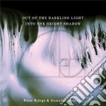 Out of the darkling light cd musicale di Peter & hild Bjargo