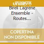 Bireli Lagrene Ensemble - Routes Django/Bireli '81 cd musicale di Bireli Lagrene
