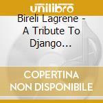 Bireli Lagrene - A Tribute To Django Reinhardt cd musicale di Bireli Lagrene