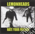 Lemonheads - Hate Your Friends cd musicale