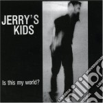 Jerry's Kids - Is This My World cd musicale di Kids Jerry's