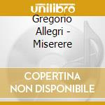 Gregorio Allegri - Miserere cd musicale di Gregorio Allegri