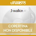 J-walkin - cd musicale di Johnny j. and the hitmen