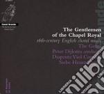 The gentlemen of the chapel royal cd musicale di Artisti Vari