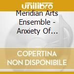 Anxiety of influence cd musicale di Meridian arts ensemble