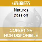 Natures passion cd musicale di Aromaterapia