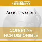 Ancient wisdom cd musicale di Aromaterapia