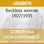 Reckless woman 1927/1935 cd musicale di Lucille Bogan