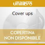 Cover ups cd musicale
