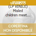 (LP VINILE) Misled children meet odean pope lp vinile di MISLED CHILDREN MEET