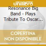 PLAYS TRIB.OSCAR PETERSON                 cd musicale di RESONANCE BIG BAND