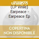 (LP VINILE) Earpeace ep lp vinile di EARPEACE