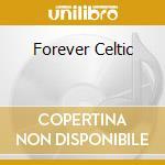 FOREVER CELTIC cd musicale di ARTISTI VARI