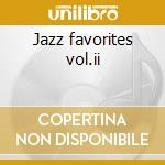 Jazz favorites vol.ii cd musicale