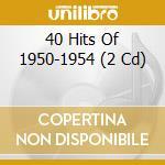 MILLENNIUM 40 HITS/50-54 cd musicale di ARTISTI VARI
