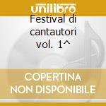 Festival di cantautori vol. 1^ cd musicale di Artisti Vari
