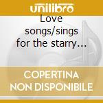Love songs/sings for the starry eyed cd musicale di Margaret Whiting