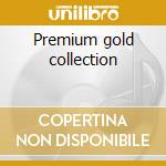 Premium gold collection cd musicale di Pat Benatar