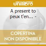 A present to peux t'en... - cd musicale di Richard anthony + 12 bt
