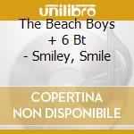 Smiley, smile - beach boys cd musicale di The beach boys + 6 bt