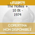 The Hollies + 10 Bt - 1974 cd musicale di The hollies + 10 bt