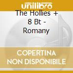 The Hollies + 8 Bt - Romany cd musicale di The hollies + 8 bt