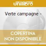 Verte campagne - cd musicale di Les compagnons de la chanson +