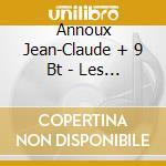 Annoux Jean-Claude + 9 Bt - Les Jeunes Loups cd musicale di Annoux jean-claude + 9 bt