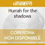 Hurrah for the shadows cd musicale di The shadows + 7 bt