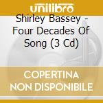 Four decades of songs cd musicale di Shirley Bassey