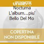 NOCTURNA L'ALBUM...PIU' BELLO DEL MO cd musicale di ARTISTI VARI