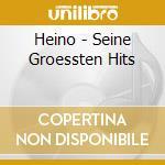 Seine groessten hits cd musicale di Heino