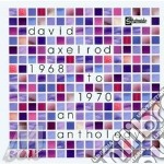 68/70-an axelroad anthology cd musicale di David Axelrod
